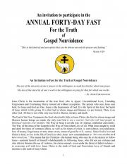 An invitation to participate in the ANNUAL FORTY-DAY FAST For the Truth of Gospel Nonviolence
